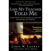 Lies My Teacher Told Me by James W Loewen