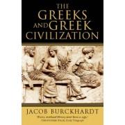 The Greeks and Greek Civilization by Jacob Burckhardt