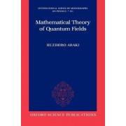 Mathematical Theory of Quantum Fields by Huzihiro Araki