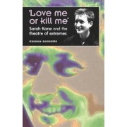 Love Me or Kill Me by Graham Saunders