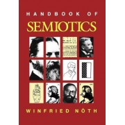 Handbook of Semiotics by Winfried N