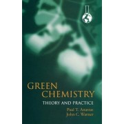 Green Chemistry: Theory and Practice by Paul T. Anastas