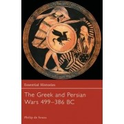 The Greek and Persian Wars 499-386 by Philip de Souza