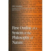 First Outline of a System of the Philosophy of Nature by F. W. J. Schelling