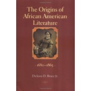 The Origins of African American Literature by Jr. Dickson D. Bruce