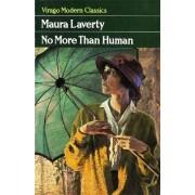 No More Than Human by Maura Laverty