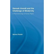 Hannah Arendt and the Challenge of Modernity by Serena Parekh