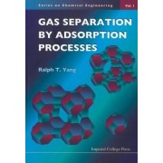 Gas Separation by Adsorption Processes by Ralph T. Yang