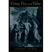 Virtue, Vice, and Value by Thomas Hurka