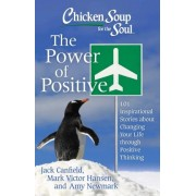 Chicken Soup for the Soul: The Power of Positive by Jack Canfield
