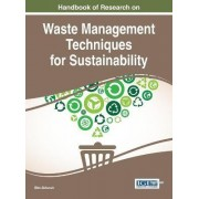 Handbook of Research on Waste Management Techniques for Sustainability by Ulas Akk