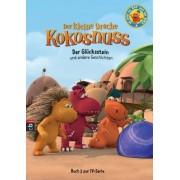 Der kleine Drache Kokosnuss - Buch zur TV-Serie Band 3: Der Glücksstein und andere Geschichten