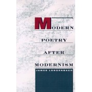 Modern Poetry After Modernism by Professor of English James Longenbach