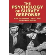 The Psychology of Survey Response by Roger Tourangeau