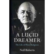 Lucid Dreamer, A The Life of Peter Redgrove by Peter Redgrove