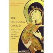 The Orthodox Church by John Anthony McGuckin