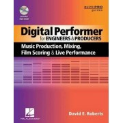 Digital Performer for Engineers and Producers by David E. Roberts