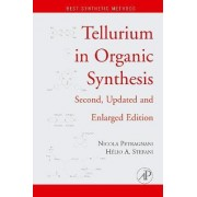Tellurium in Organic Synthesis by Helio A. Stefani