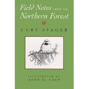 Field Notes from the Northern Forest by Curt Stager