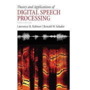 Theory and Applications of Digital Speech Processing by Lawrence R. Rabiner