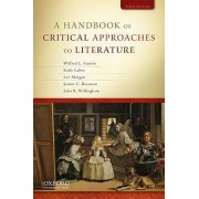 A Handbook of Critical Approaches to Literature by Wilfred Guerin