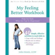 My Feeling Better Workbook by Sara Hamil