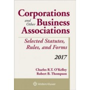 Corporations and Other Business Associations Selected Statutes, Rules, and Forms by Charles R O'Kelley