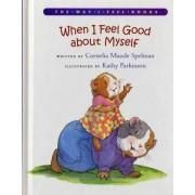 When I Feel Good about Myself by Cornelia Maude Spelman