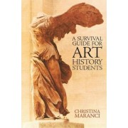 A Survival Guide for Art History Students by Christina Maranci