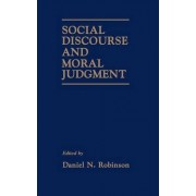 Social Discourse and Moral Judgement by Daniel N. Robinson