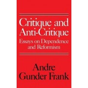 Critique and Anti-Critique by Andre Gunder Frank