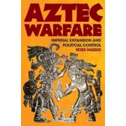 Aztec Warfare by Ross Hassig
