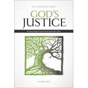 NIV God's Justice - The Holy Bible: The Flourishing of Creation and the Destruction of Evil by Tim Stafford