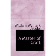 A Master of Craft by William Wymark Jacobs