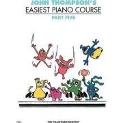 John Thompson's Easiest Piano Course: Part 5 by John Thompson