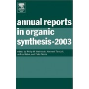 Annual Reports in Organic Synthesis (2003): Volume 2003 by Kenneth Turnbull
