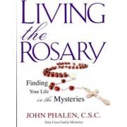 Living the Rosary by John Phalen