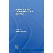Culture and the Environment in the Himalaya by Arjun Guneratne