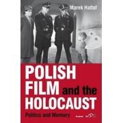 Polish Film and the Holocaust by Marek Haltof