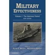 Military Effectiveness: The Interwar Period v. 2 by Allan Millett
