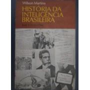 História da Inteligência Brasileira - Vol - 1