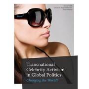 Transnational Celebrity Activism in Global Politics by Liza Tsaliki
