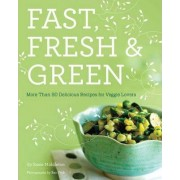 Fast, Fresh, and Green by Susie Middleton