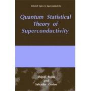 Quantum Statistical Theory of Superconductivity by Shigeji Fujita