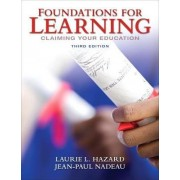 Foundations for Learning by Laurie L. Hazard