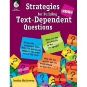Tdqs: Strategies for Building Text-Dependent Questions by Jessica Hathaway
