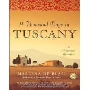 A Thousand Days in Tuscany by Marlena De Blasi