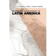 Rethinking Development in Latin America by Charles H. Wood