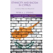 Ethnicity and Racism in Cyprus: National Pride and Prejudice?