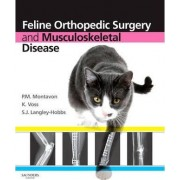 Feline Orthopedic Surgery and Musculoskeletal Disease by P. M. Montavon